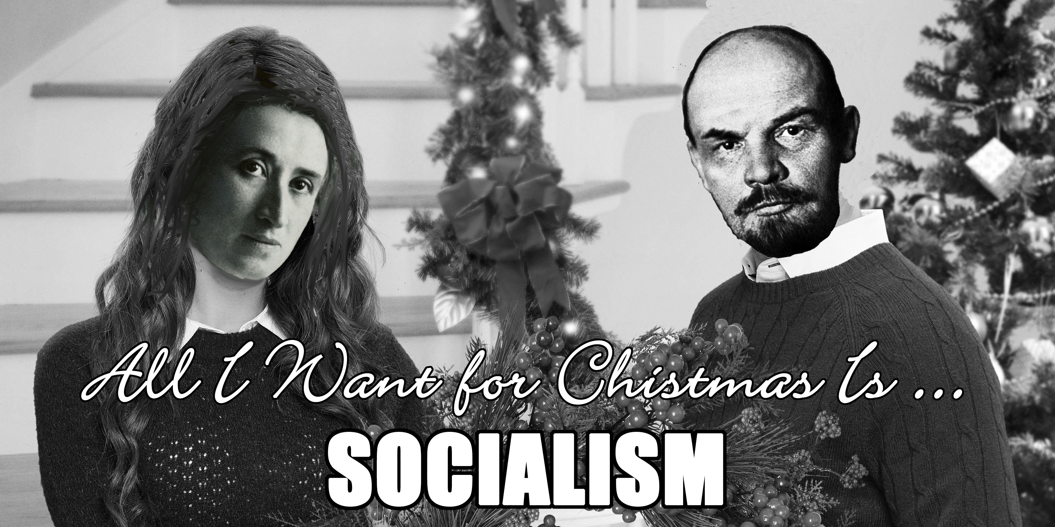 All I Want For Christmas Meme.All I Want For Christmas Is Socialism Impolitic
